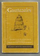LIBRO GUATAZALES HISTORIA DE LA MIEL EN LA REGION DE MURCIA,DE COMO LA MIEL DIO NOMBRE A UN RIO Y A UNA COMARCA.  63 PAG - Culture