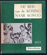 BOEKJE ** DE REIS VAN KONING BOUDEWIJN NAAR KONGO ** 1955 - ZEER VEEL FOTO'S - 88 Blz - Familles Royales