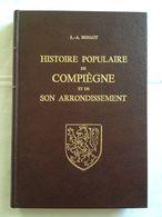 Histoire Populaire De Compiègne Et De Son Arrondissement De L.-A. Benaut | Laffitte Reprints 1975 - Picardie - Nord-Pas-de-Calais
