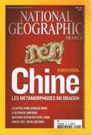 National Geographic    N°104  - N° Special Chine Les Metamorphoses Du Dragon - Géographie