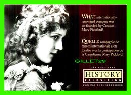 ADVERTISING - PUBLICITÉ - HISTORY TELEVISION - ACTRICE MARY PICKFORD IN 1919  - ÉPOUX DOUGLAS FAIRBANKS - - Publicité