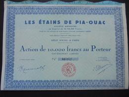 INDOCHINE - LES ETAINS DE PIA-OUAC , ACTION DE 10 000 FRS - PARIS - Shareholdings