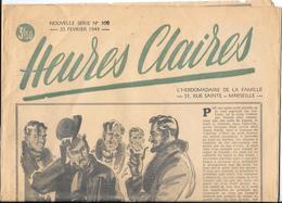 HEURES CLAIRES - HEBDOMADAIRE DE LA FAMILLE -51 Rue Sainte à MARSEILLE - 25 Février 1944  - Années De Guerre - Newspapers
