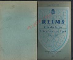 CULTURE TYPE LIVRE DE 167 PAGES DE PIERRE FERRON REIMS VILLE DES SACRES À TRAVERS LES ÂGES REIMS 1957 PLAN : - Histoire