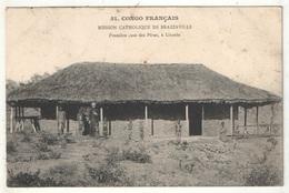 Congo Français - Mission Catholique De Brazzaville - Première Case Des Pères, à Linzolo - 1915 - Brazzaville