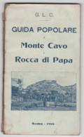 G.L.C., Guida Popolare A Monte Cavo E Rocca Di Papa, Roma, 1910 - Tourisme, Voyages