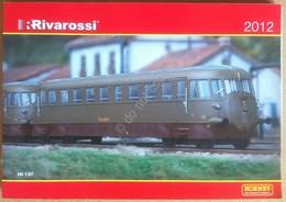 Rivarossi - Catalogo Treni HO 2012 - Listino Prezzi - Ferromodellismo Ferrovia - Autres Collections
