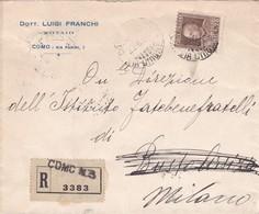 BUSTA  VIAGGIATA - RACCOMANDATA - COMO - DOTT. LUIGI FRANCHI - NOTAIO - VIAGGIATA PER MILANO - 1900-44 Vittorio Emanuele III