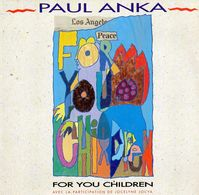 Disque De Paul Anka - For You Children - Sony Music BTV 1201.7 - 1991 - Vinyles