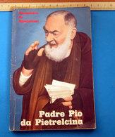 PADRE PIO DA PIETRELCINA ALESSANDRO DA RIPABOTTONI - Religione