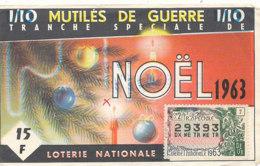 BL 37 / BILLET  LOTERIE NATIONALE  TRANCHE  SPECIAL MUTILES DE GUERRE NOEL 1963 - Billets De Loterie