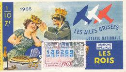 BL 42 / BILLET  LOTERIE NATIONALE   LES AILES BRISEES TRANCHE   LES ROIS   1965 - Billets De Loterie