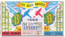 BL 44 / BILLET  LOTERIE NATIONALE LES AILES BRISEES   TRANCHE  VENDREDI 13  1968 - Billets De Loterie