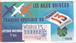 BL 46 / BILLET  LOTERIE NATIONALE  LES AILES BRISEES  TRANCHE  VENDREDI 13  1968 - Billets De Loterie