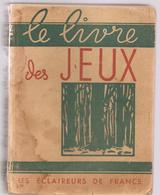 Scoutisme Le Livre Des Jeux 600 Jeux D'éclaireurs Recueillis Par E. GUILLEN, Illustrés ParJ.O. GRANDJOUAN - Scoutisme