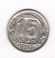 15 KOPEK  1939  CCCP  RUSLAND /2454/ - Russland