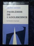 Hélène Deutsch: Problèmes De L'adolescence, La Formation De Groupes/ Payot, 1970 - Psychology/Philosophy