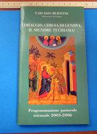 CORAGGIO, CHIESA DI GENOVA, IL SIGNORE TI CHIAMA! PROGRAMMA PASTORALE TRIENNALE Tarcisio Bertone - Religione