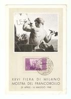 CT--02864-- XXVI FIERA DI MILANO-MOSTRA DEL FRANCOBOLLO 29 APRILE - 16 MAGGIO 1948-- 2 CARTOLINE VIAGGIATE - Borse E Saloni Del Collezionismo