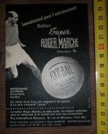 PUB PUBLICITE BALLON FOOTBALL ROGER MARCHE MOHON - Vieux Papiers