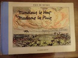 Livre De Paul De Musset Monsieur Le Vent Et Madame La Pluie Illustrations De André Dauchez édition Flammarion Dos Toilé - Poésie