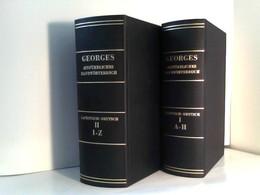 Georges Ausführlisches Lateinisch - Deutsches Handwörterbuch Bd. 1 I,  A - H Und Bd. 2 II  I- Z - Lexika
