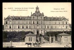 54 - NANCY - INSTITUTION DES JEUNES AVEUGLES CHEMIN DE SANTIFONTAINE - Nancy