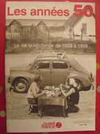 Les Années 50. Ouest-France. 1996. La Vie Quotidienne De 1950 à 1959. 4CV - History