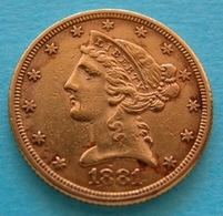 "STATI UNITI  5  Dollari 1881  Gold Oro   ""Testa Coronata"" - 5$ - Half Eagles - 1866-1908: Coronet Head (Testa Coronata)"