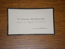 Carte De Visite Dr Raoul Bensaude, Médecin à L'hopital St Antoine, Avec Message Au Dos (voir Photos) - Visiting Cards
