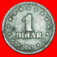# WARTIME (1939-1945): YUGOSLAVIA ★ 1 DINAR 1945 ZINC! LOW START ★ NO RESERVE! - Yougoslavie