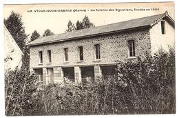 LA VILLE SOUS ORBAIS (51) - La Colonie Des Egoutiers, Fondée En 1904 - Sans éditeur - France