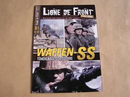 LIGNE DE FRONT Hors Série N° 20 Guerre 40 45 1939 1945 Waffen SS Témoignages De Guerre Armée Allemande Front Est Ouest - Guerre 1939-45