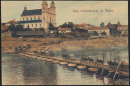 Militaria Ansichtskarte Wilna Litauen Foto Pontonbrücke Ungelaufen - Ansichtskarten