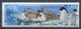 TAAF 2013 - N° 647 - Base Antarctique - Mawson's Huts - Neuf -** - Französische Süd- Und Antarktisgebiete (TAAF)