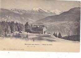 MONTANA SUR SIERRE : DOS SIMPLE DEBUT 1900.L HOTEL DU PARC.N.CIRCULEE.NINI PLI HAUT DROIT.PETIT PRIX.COMPAREZ!!! - VS Valais