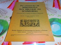 Pays D'Alsace Societe D'Histoire Et D'archeologie Saverne Et Environs  Chateau Birkenwald Alsace - Alsace