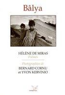 Photographie : Bâlya Par Hélène De Miras Photographies Bernard Cornu Et Yvon Kervinio (ISBN 2950786200) - Poésie