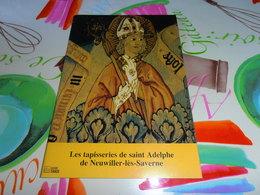 Alsace Les Tapisseries De Saint Adelphe De Neuwiller Lés Saverne Histoire - Alsace