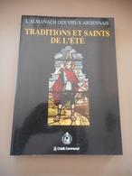 TRADITIONS ET SAINTS DE L'ÉTÉ HAGIOGRAPHIE HISTOIRE ALMANACH D'ARDENNE LUXEMBOURG RELIGION CULTE ART RELIGIEUX - Cultural