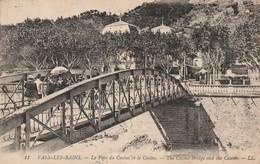 Ardèche : VALS-les-BAINS : Le Pont Du Casino Et Le Casino - Vals Les Bains