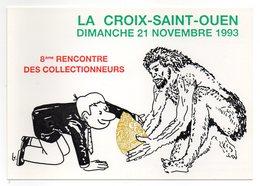 CPM  60    LA CROIX SAINT OUEN  8ème  RENCONTRE COLLECTIONNEURS  1993    ILLUSTR. P. BENSAALI - Bourses & Salons De Collections