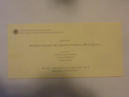 """Cartoncino Invito Seminario """"STORICI ITALIANI TRA GRANDE GUERRA E REPUBBLICA Fisciano 2007"""" - Partecipazioni"""