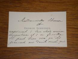 Carte De Visite Mr George Scheurer, Envoyée à L'occasion De Condoléances, écrite De Colmar En Date Du 8 Avril 1913 - Visiting Cards