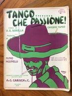 SPARTITO MUSICALE VINTAGE TANGO...CHE PASSIONE ! Di Borella-Piccinelli Copertina Di RENI 928 ED. A.G.CARISCH MILANO - Musica Popolare