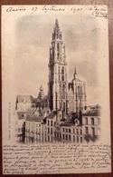 Anvers Flèche De La Cathedrale 1901 - Antwerpen