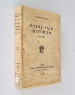 Notre Pain Quotidien / Charles Dornier. - Paris : Eugène Figuière & Cie, 1913 - Livres Dédicacés