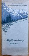 PLAQUETTE PLM CHEMINS DE FER - LA ROUTE DES ALPES - EVIAN NICE AVEC CARTE - Dépliants Touristiques