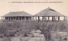 CONGO FRANCAIS N° 65  Maison D'habitation Et Réfectoire En Construction à St FRANCOIS De L'ALIMA - Congo Français - Autres