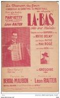 """Partition . """"  La - Bas """" :  Paroles De Bertal - Maubon  . Musique  De Léon Raiter . - Partitions Musicales Anciennes"""